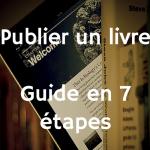 Comment publier un livre – Guide en7 étapes