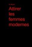 Attirer les femmes modernes