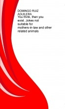 Libro You think, then you exist. Jokes not suitable for mothers-in-law and other related animals, autor sunday