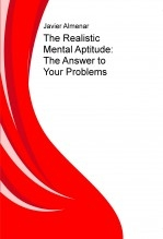 Libro The Realistic Mental Aptitude: The Answer to Your Problems, autor almenarx