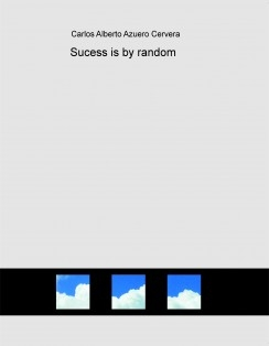 Sucess is by random