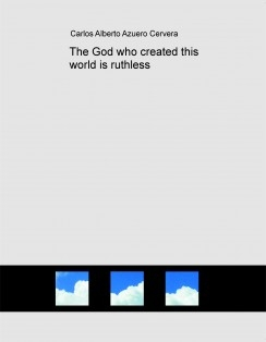 The God who created this world is ruthless