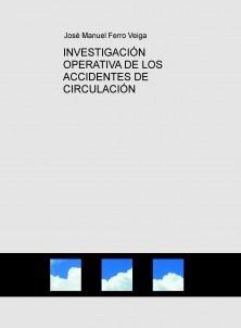 INVESTIGACIÓN OPERATIVA DE LOS ACCIDENTES DE CIRCULACIÓN