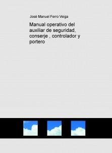 Manual operativo del auxiliar de seguridad, conserje , controlador y portero