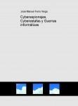 Cyberespionajes, Cyberestafas y Guerras informáticas