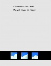 Libro We will never be happy, autor Extcaac777