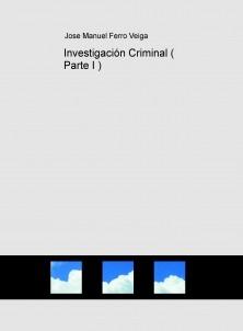 Investigación Criminal ( Parte I )