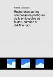 Recherches sur les composantes poetiques de la philosophie de M.de Unamuno et d'A.Machado