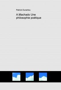 A.Machado Une philosophie poétique