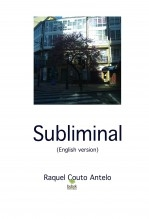 Libro Subliminal (English version), autor raquelcoutoantelo