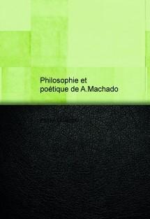 Philosophie et poétique de A.Machado