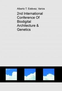 2nd International Conference Of Biodigital Architecture & Genetics