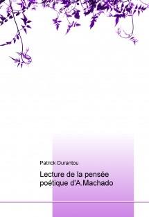 Lecture de la pensée poétique d'A.Machado