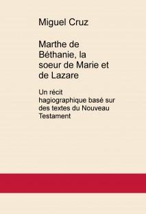 Marthe de Béthanie, la soeur de Marie et de Lazare