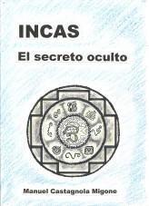 Libro INCAS El secreto oculto, autor Castagnola