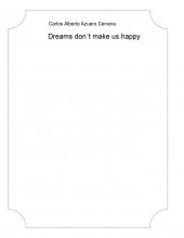 Libro Dreams don´t make us happy, autor Extcaac777