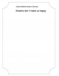 Dreams don´t make us happy