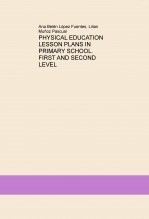 Libro PHYSICAL EDUCATION LESSON PLANS IN PRIMARY SCHOOL. FIRST AND SECOND LEVEL, autor lilianmunoz