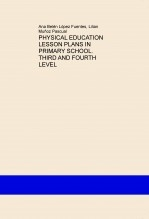 Libro PHYSICAL EDUCATION LESSON PLANS IN PRIMARY SCHOOL. THIRD AND FOURTH LEVEL, autor lilianmunoz