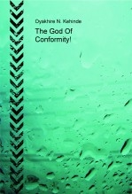 Libro The God Of Conformity!, autor Kennyabcd