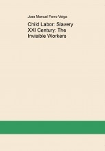 Libro Child Labor: Slavery XXI Century: The Invisible Workers, autor Jose Manuel Ferro Veiga