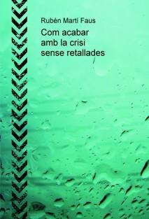 Com acabar amb la crisi sense retallades