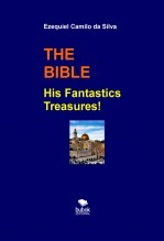 Libro THE BIBLE His Fantastics Treasures!, autor EZEQUIEL CAMILO DA SILVA zequi