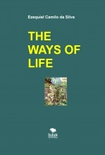 Libro THE WAYS OF LIFE, autor EZEQUIEL CAMILO DA SILVA zequi