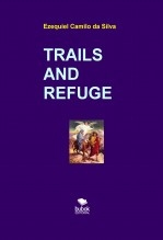Libro TRAILS AND REFUGE, autor EZEQUIEL CAMILO DA SILVA zequi