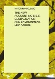 THE NEW ACCOUNTING E.S.E. GLOBALIZATION AND ENVIRONMENT. Latin America