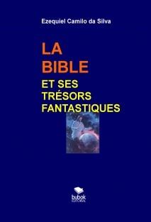 LA BIBLE ET SES TRÉSORS FANTASTIQUES