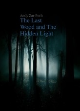 Libro The Last Wood and The Hidden Light, autor AndyZarPrh
