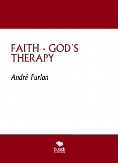 FAITH - GOD´S THERAPY