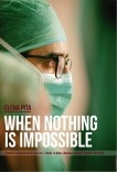 When Nothing Is Impossible.