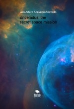 Libro Enceladus, the secret space mission, autor AcevedoLuis