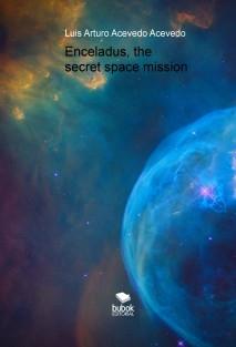 Enceladus, the secret space mission