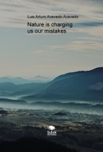 Libro Nature is charging us our mistakes, autor AcevedoLuis