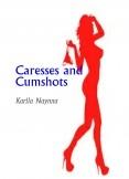 Caresses and Cumshots