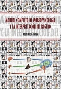 MANUAL COMPLETO DE MORFOPSICOLOGÍA Y LA INTERPRETACIÓN DEL ROSTRO