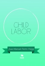 Libro CHILD LABOR, autor Jose Manuel Ferro Veiga