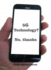 Libro 5G TECHNOLOGY? NO, THANKS, autor CARLOS HERRERO CARCEDO