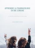 APPRENDRE LA PHARMACOLOGIE EN UNE SEMAINE