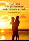 L'INFERTILITÉ N'EST PAS SEULEMENT UN PROBLÈME DU COUPLE