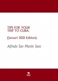 TIPS FOR YOUR TRIP TO CUBA (January 2021 Edition).