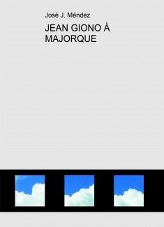 JEAN GIONO À MAJORQUE