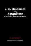 J.-K. Huysmans et le Satanisme d'après des documents inédits