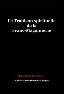 La Trahison spirituelle de la Franc-Maçonnerie